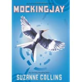 Mockingjay: The Final Book of The Hunger Gamesby Suzanne Collins
