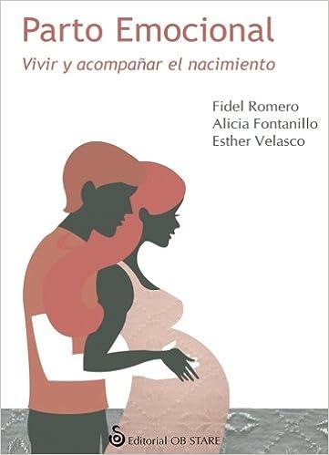 Parto emocional. Vivir y acompañar el nacimiento: Amazon.es: Fidel ...