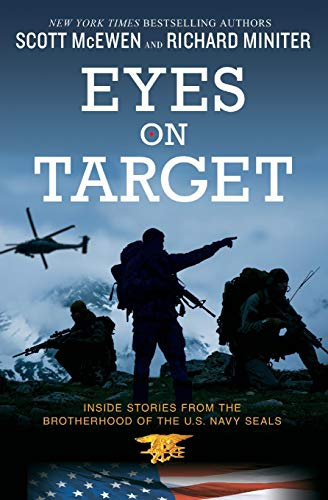 Eyes on Target: Inside Stories from the Brotherhood of the U.S. Navy SEALs (The Eyes Target On)