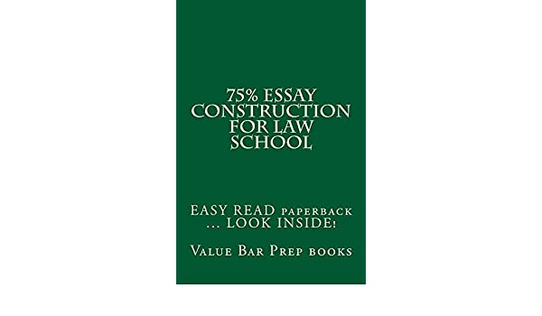 Amazoncom  Essay Construction For Law School Ebook For Law  Amazoncom  Essay Construction For Law School Ebook For Law  Students Preparing For An Exam  The Little Things That Pass Look Inside Synthesis Essay Ideas also Sample Business School Essays  Narrative Essay Topics For High School Students