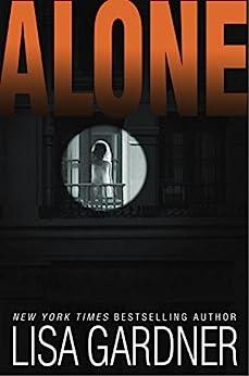 Alone: A Detective D. D. Warren Novel (Detective D.D. Warren Book 1) by [Gardner, Lisa]
