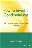 How to Invest in Condominiums: The Low-Risk Option for Long-Term Cash Flow