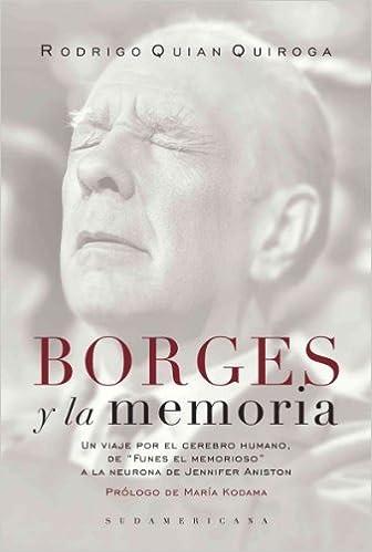 Borges y la memoria / Borges and The Memory: Un viaje por el cerebro humano, de
