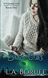 Snow Cure: A Reverse Harem Contemporary Romance (Southern Soil) (Volume 2) by  L.A. Boruff in stock, buy online here