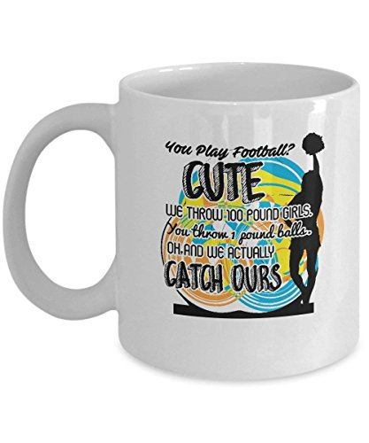 Football Coaches Mugs - Cute We Throw 100 Pound Girls - Cheerleading Team Gifts - 11 oz Ceramic Coffee Cup