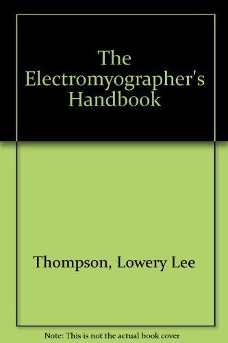 The Electromyographer's Handbook