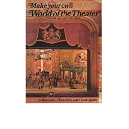 Make Your Own World Of The Theatre Rosemary Lowndes