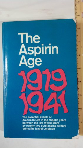 The Aspirin Age, 1919-1941 by Isabel Leighton