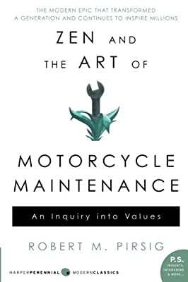Zen and the Art of Motorcycle Maintenance: An Inquiry Into Values by William Morrow Paperbacks