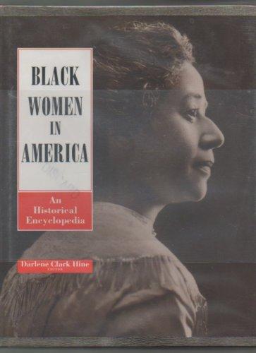 Black Women in America an Historical Encyclopedia, Vol. 1, A-L (Black Women In America An Historical Encyclopedia)