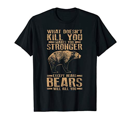 What Doesn't Kill You Makes You Stronger Except Bears Gift