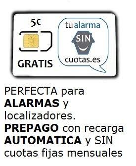 Tarjeta SIM para Alarma 📶 PREPAGO SIN cuotas fijas mensuales NI permanencia, con Recarga automática ▶ ¡¡ Especial para Alarmas gsm, ...