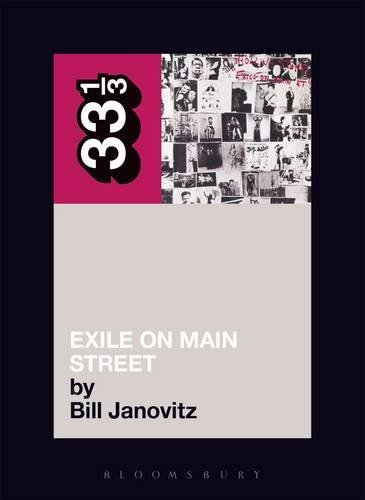 The Rolling Stones' Exile on Main St. (33 1/3) by Bill Janovitz (2005-02-19)
