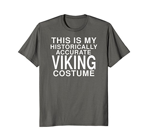 Historically Accurate Viking Costume: Funny Halloween TShirt