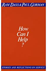 How Can I Help?: Stories and Reflections on Service Kindle Edition