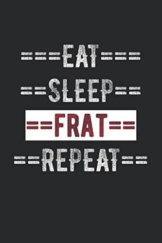 """Fraternity Journal - Eat Sleep Frat Repeat: 100 Page Lined Journal -  6"""" x ()"""