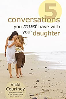 Five Conversations You Must Have with Your Daughter by [Courtney, Vicki]