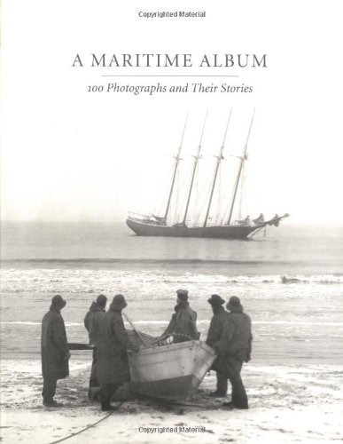 A Maritime Album: 100 Photographs and Their Stories