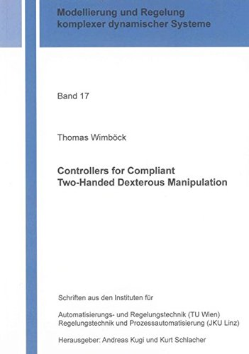 - Controllers for Compliant Two-Handed Dexterous Manipulation (Modellierung und Regelung Komplexer Dynamischer Systeme)