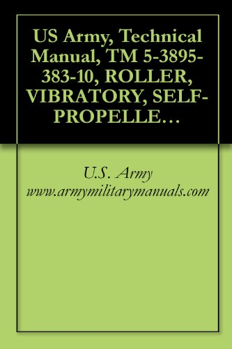 US Army, Technical Manual, TM 5-3895-383-10, ROLLER, VIBRATORY, SELF-PROPELLED, TYPE II, CATERPILLAR MODEL CS-563D, NSN 3895-01-456-2735, CONTRACT NO. DAAE07-98-C-S007, military -
