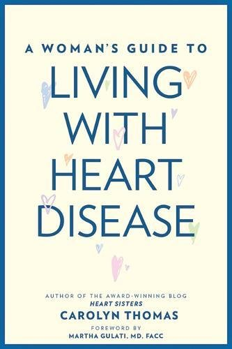 A Womans Guide To Living With Heart Disease