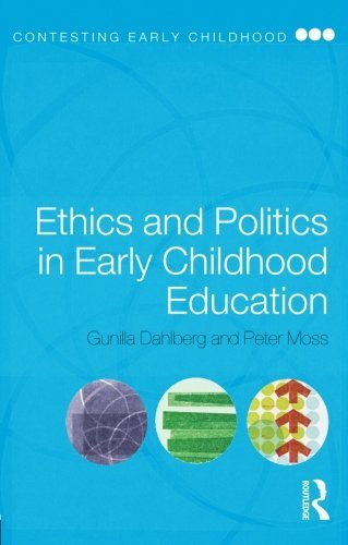 Ethics and Politics in Early Childhood Education (Contesting Early Childhood) by Gunilla Dahlberg (2005-03-04)
