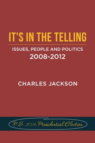 It's in the Telling: Issues, People and Politics 2008-2012