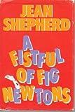 A Fistful of Fig Newtons, Jean Shepherd, 0385175035