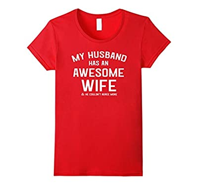 Womens My husband has an awesome wife funny t-shirt