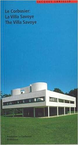 Le Corbusier: La Villa Savoye (Le Corbusier Guides (englisch Französisch))  (French Edition) (French) 1st Edition
