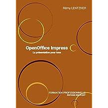 OpenOffice Impress: La présentation pour tous (INFORMATIQUE DU) (French Edition)
