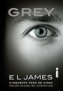 Grey (Cinquenta tons de cinza) (Portuguese Edition) by [James, E.L]