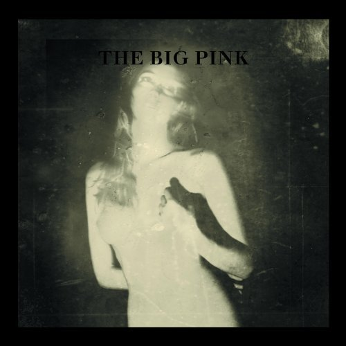 A Brief History Of Love by The Big Pink (2009-09-22) (The Big Pink A Brief History Of Love)