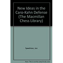 New Ideas in the Caro-Kann Defense (The MacMillan Chess Library) by Jon Speelman (1992-08-03)
