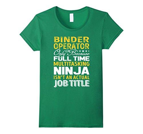 Womens Binder Operator Is Not An Actual Job Title TShirt XL Kelly (Binders Full Of Women Costume)