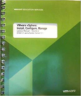 VMware vSphere Install, Configure, Manage: Lecture Manual Volume 2