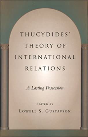 Book Thucydides' Theory of International Relations: A Lasting Possession (Political Traditions in Foreign Policy) (2000-06-26)