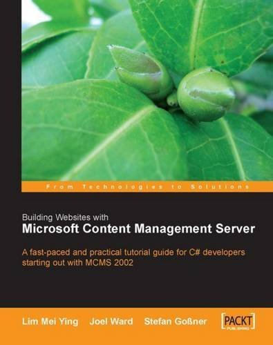 Building Websites with Microsoft Content Management Server: A fast-paced and practical tutorial guide for C# developers starting out with MCMS 2002 by Lim Mei Ying, Joel Ward, Stefan Gosner (2005) Paperback