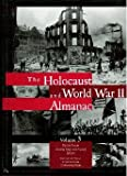 The Holocaust and World War II Almanac, Saari, Peggy and Saari, Aaron M., 0787650633