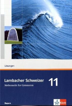 Lambacher Schweizer - Ausgabe für Bayern / Lösungen 11. Schuljahr