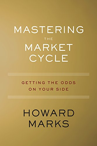 Mastering the Market Cycle: Getting the Odds on Your Side (English Edition)