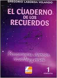 El cuaderno de los recuerdos: Pensamientos, vivencias