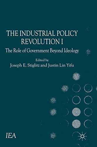 The Industrial Policy Revolution I: The Role of Government Beyond Ideology (International Economic Association