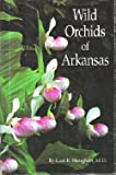 Wild Orchids of Arkansas, Carl R. Slaughter, 0963849700