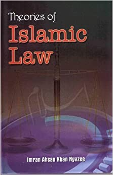 Book Theories of Islamic Law: The Methodology of Ijtihad by Imran A. Nyazee (1995-01-02)