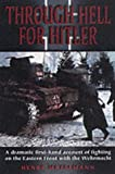 img - for Through Hell for Hitler: The Dramatic First-hand Account of Fighting on the Eastern Front with the Wehrmacht in World War II by Henry Metelmann (2002-09-01) book / textbook / text book