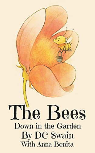The Bees (Down in the Garden Book 1) by [Swain, DC]