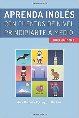 Aprende Inglés con cuentos para principiantes.: Mejora tus habilidades de comprensión lectora y auditiva en Inglés.: Volume 1: Amazon.es: Jack Cactus: ...