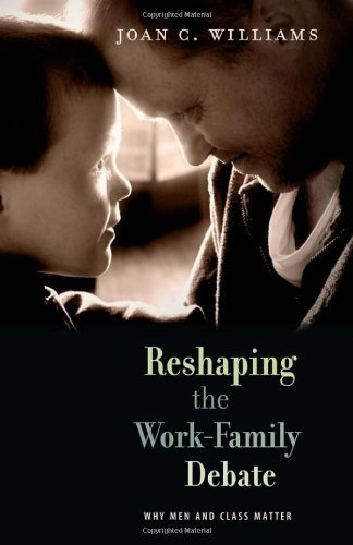 Book cover from Reshaping the Work-Family Debate: Why Men and Class Matter by Joan C. Williams (2010-10-01)by Joan C. Williams