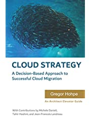 Cloud Strategy: A Decision-based Approach to Successful Cloud Migration
